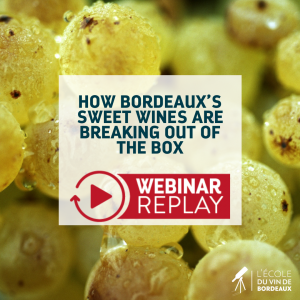 How Bordeaux's Sweet Wines are breaking out of the box Webinar Replay